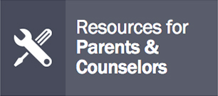 Click HERE for Resources for Parent & Counselors